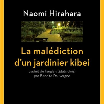 La malédiction d'un jardinier kibei Naomi Hirahara L'Aube